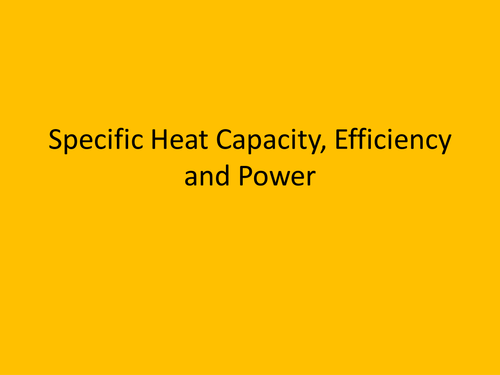 OCR Efficiency, specific heat capacity and power