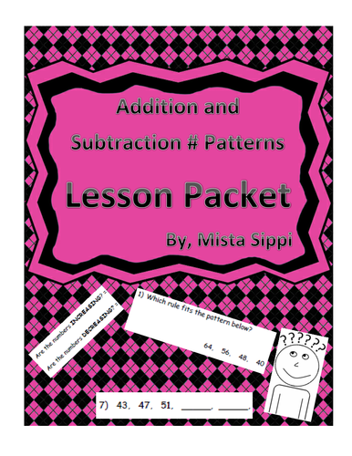 Addition and Subtraction Number Patterns Lesson Packet