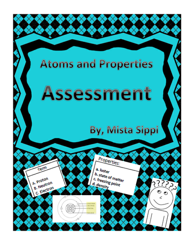Atoms and Properties Assessment
