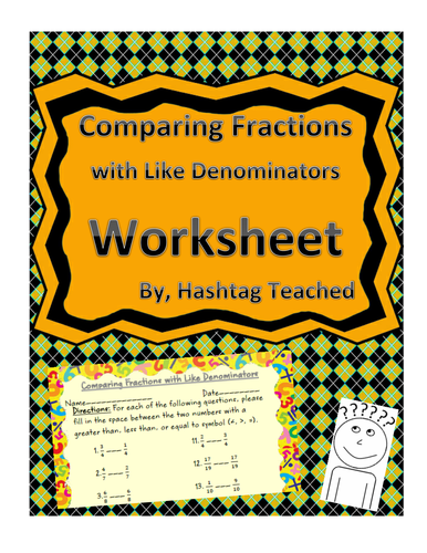 Comparing Fractions With Like Denominators Worksheet Assessment By  Comparing Fractions With Like Denominators Worksheet Assessment By  Hashtagteached  Teaching Resources  Tes