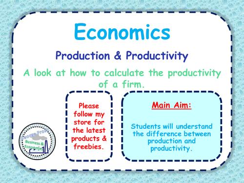 Production & Productivity - Labour & Capital Productivity - GCSE Economics - PPT & Worksheet