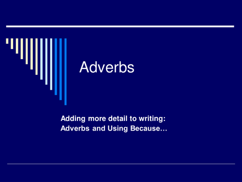 Adverbs lesson - perfect for one off skills / grammar lessons