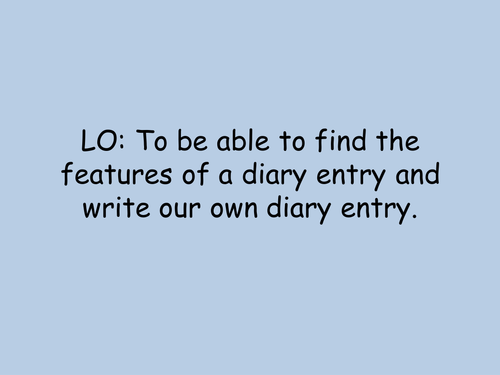 KS2 Diary Entries features and task - Edit to your topic