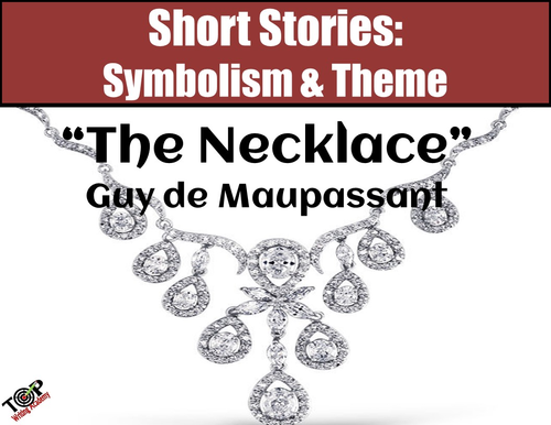 The Necklace Maupassant Short Story Symbols Theme By