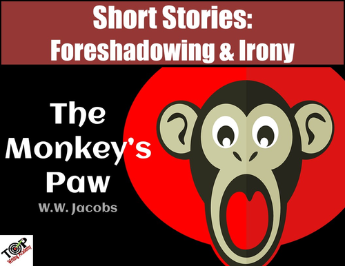 The Monkey's Paw W W  Jacobs Short Story Foreshadow & Irony