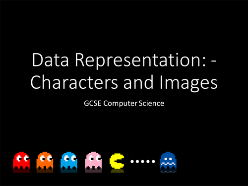 OCR Computer Science 1-9: - Data Representation Lesson 3 - Characters and Images