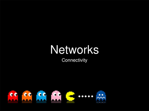 Key Stage 3 - Networks Lesson 2 of 6 : - Connectivity