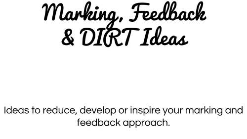 18 Ideas for Marking, Feedback and DIRT