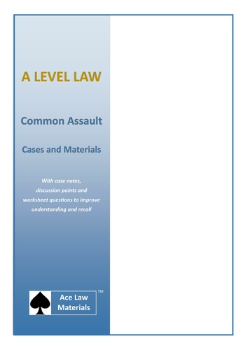 A Level Law - Common Assault Cases and Materials (AQA, OCR and WJEC)