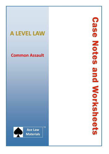 A Level Law - Common Assault Case Notes and Worksheets (AQA, OCR and WJEC)