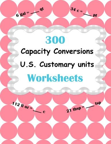 Capacity Conversions Worksheets U S Customary Units By Bios444
