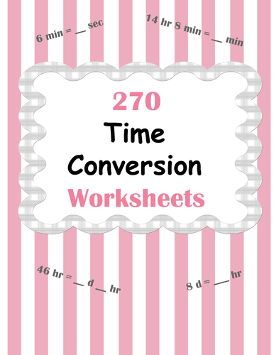 Time Conversion Worksheets By Bios444 Teaching Resources