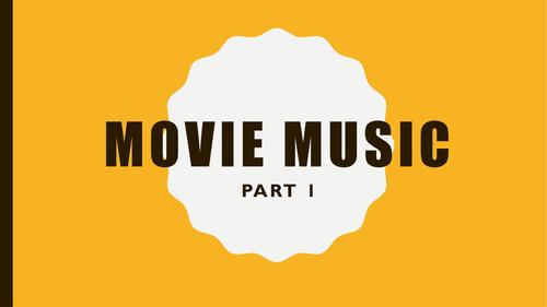 Movie Music  Part 1 - Understanding how music is used in film