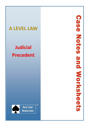 A Level Law - Judicial Precedent Case Notes and Worksheets (AQA, OCR and (WJEC)