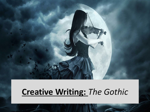 Creative Writing: Conventions of the Gothic