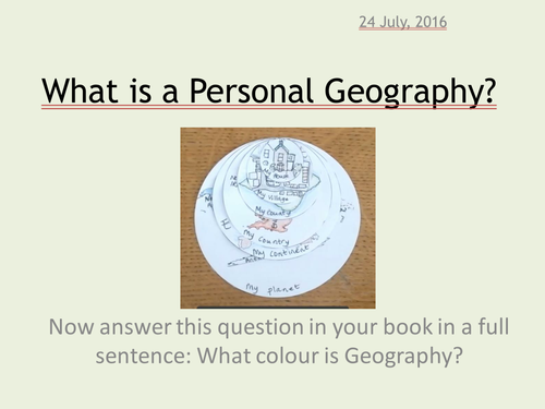 An introduction to Geography - Personal Geography