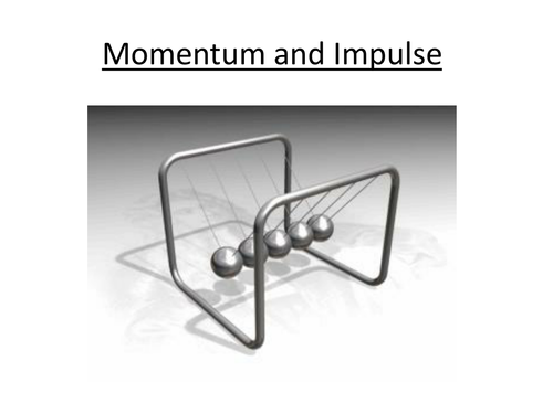 Physics A-Level Year 1 Lesson - Momentum and Impulse (PowerPoint AND lesson plan)