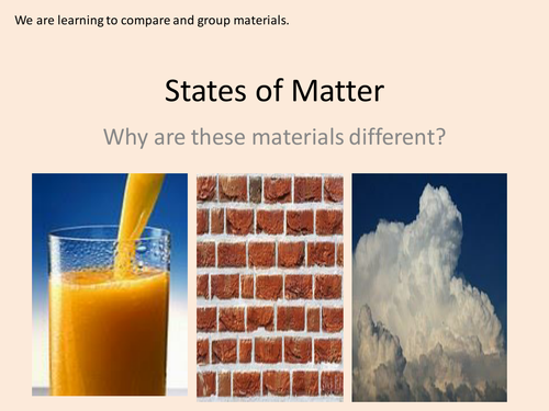 Y4 States of Matter - Comparing and Grouping Materials - Lesson 1 (Resources, PP and Planning)