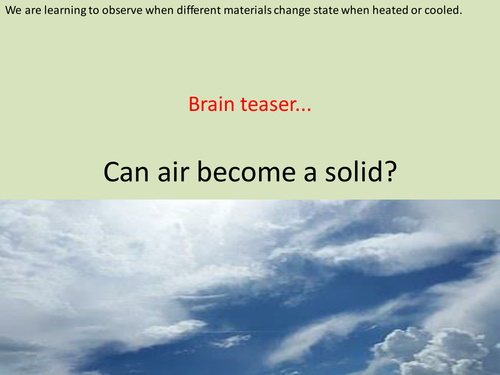 Y4 States of Matter - Observing materials changing state - Lesson 4 (Resources, PP and Planning)