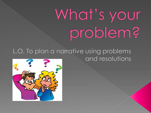 What's Your Problem? - Narrative Stories