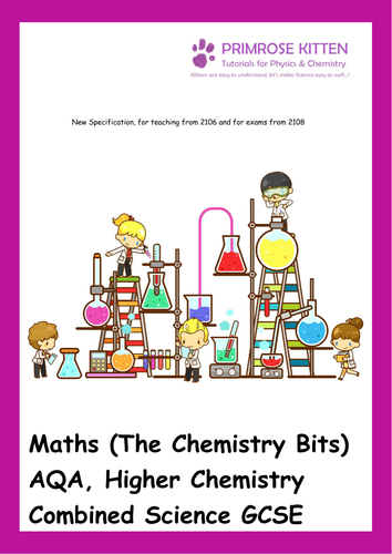 Maths (The Chemistry Bits) AQA, Higher Chemistry Combined Science GCSE. New Spec