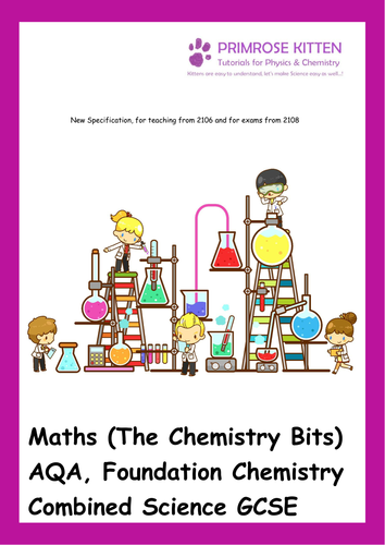 Maths (The Chemistry Bits) AQA, Foundation Chemistry Combined Science GCSE. New Spec. Inc Answers