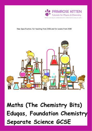 Maths (The Chemistry Bits) Eduqas, Foundation Chemistry Separate Science GCSE. New Spec. Inc Answers