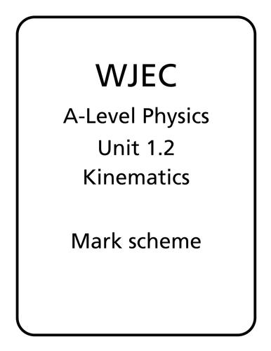 WJEC A Level Physics unit 1.2 - Kinematics