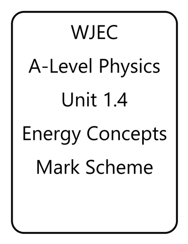 WJEC A Level Physics unit 1.4 - Energy Concepts