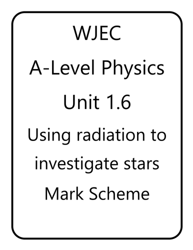 WJEC A Level Physics unit 1.6 - Using Radiation to Investigate Stars