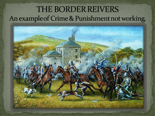 Crime & Punishment- the lawlessness of the Border Reivers