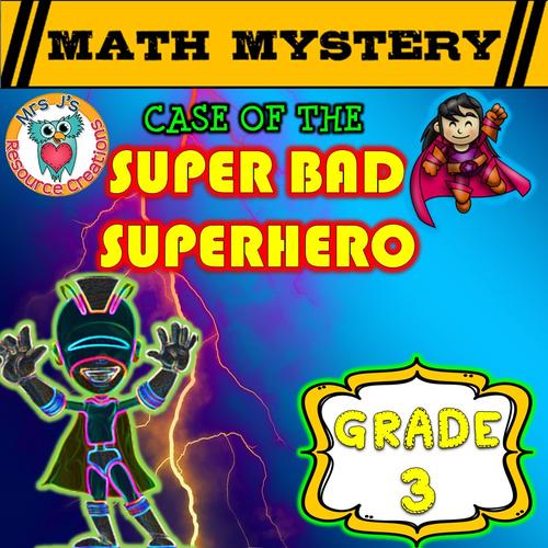 Math Mystery - Case of The Super Bad Superhero (GRADE 3)