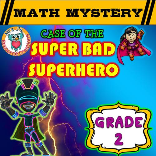 Math Mystery - Case of The Super Bad Superhero (GRADE 2)