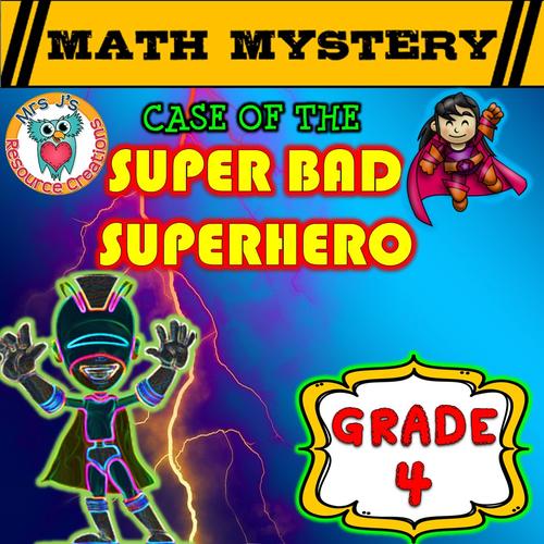 Math Mystery - Case of The Super Bad Superhero (GRADE 4)