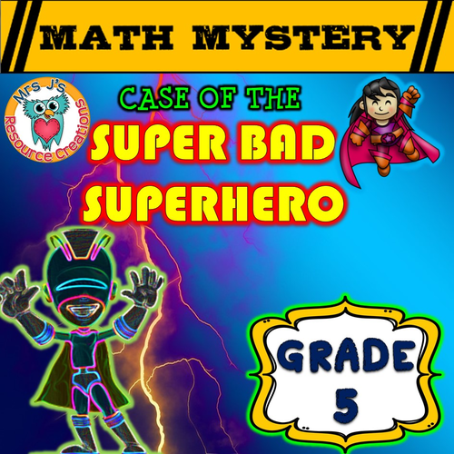 Math Mystery - Case of The Super Bad Superhero (GRADE 5)