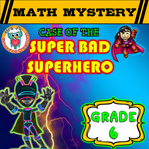 Math Mystery - Case of The Super Bad Superhero (GRADE 6)