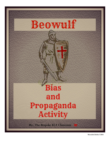 BEOWULF-- Bias and Propaganda in the Old Epic