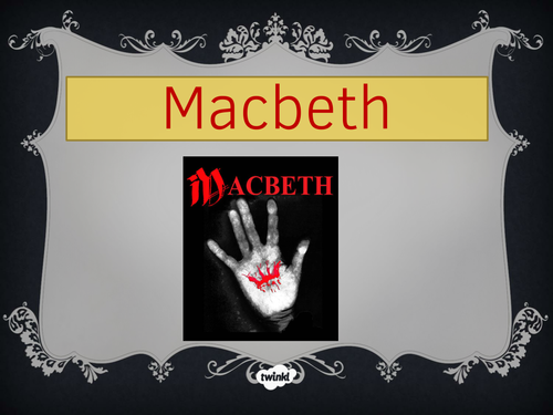 Macbeth Lesson Observation and Powerpoint