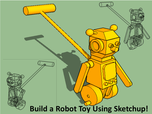 Build a robot toy using Google Sketchup