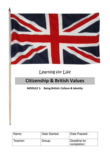 Being British: Culture and Identity   Citizenship British Values WORKBOOK