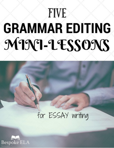 Grammar Editing Mini-lessons for ESSAY WRITING