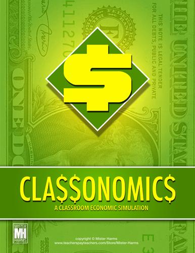 CLASSONOMICS: A Classroom Economy & Economics Simulation