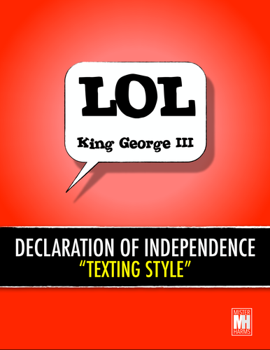 DECLARATION OF INDEPENDENCE: Texting Style Primary Source Summary