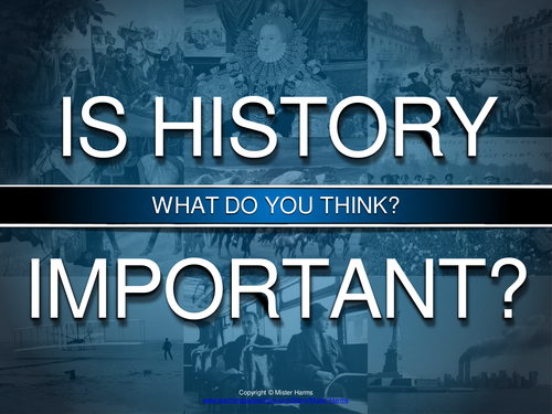 WHY STUDY HISTORY? First Day of School, Back to school Powerpoint