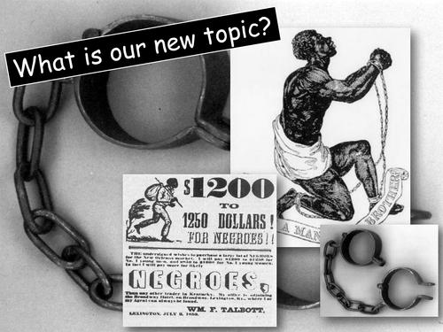 Slavery SOW- (12 lessons) African Culture- Capture- Middle Passage- Auction- Slave Life- Resistance