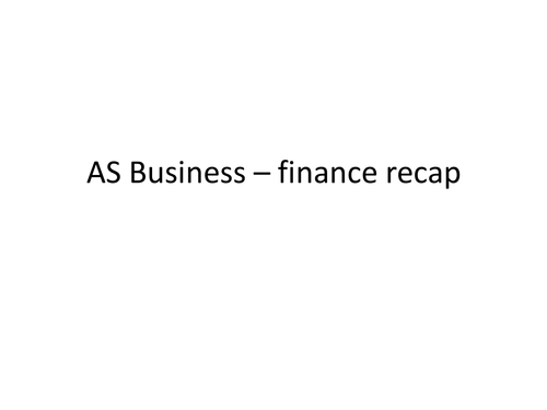AQA AS Business powerpoint with Finance theory notes