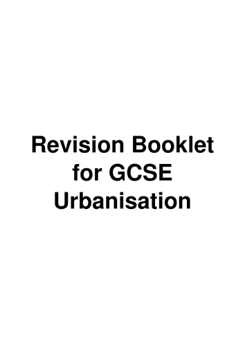 GCSE Revision Urbanisation Booklet