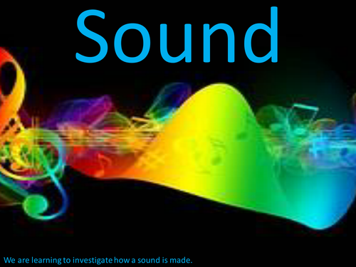 Y4 Science - Sound - Lesson 1,Investigating How Sounds Are Made (Planning,  PP, Resources)