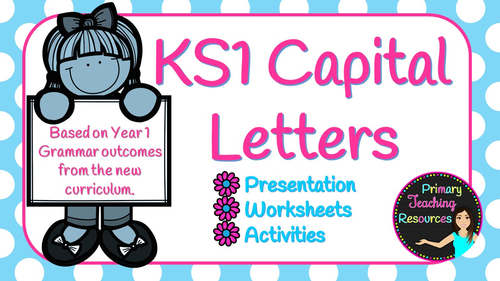 KS1 Using Capital Letters (based on Year 1 new curriculum, presentation, activities and worksheets).