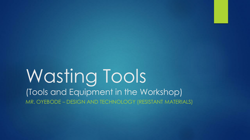 Wasting Tools (Tools and Equipment in the Workshop)